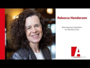 Rebecca Henderson: Reimagning Capitalism in a World on Fire
