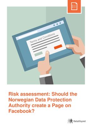 Risk assessment: Should the  Norwegian Data Protection Authority create a Page on  Facebook?