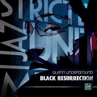 Black Resurrection, by Glenn Underground