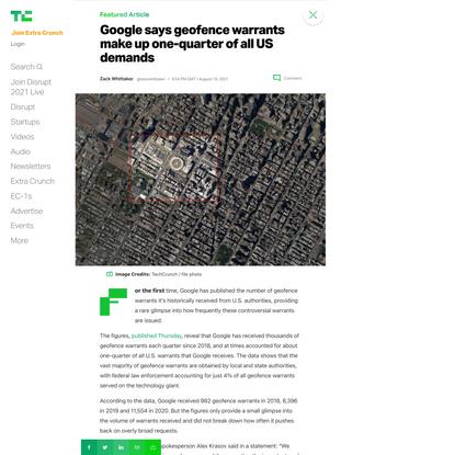 Google says geofence warrants make up one-quarter of all US demands – TechCrunch