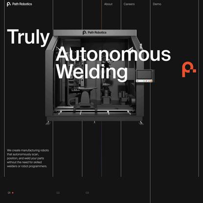 Path Robotics   Automated Welding Robot   Autonomous Welding