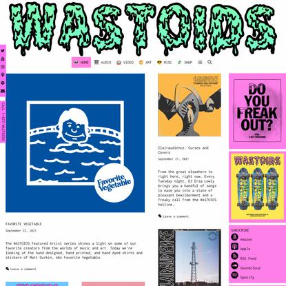 WASTOIDS - 1-877-WASTOIDS