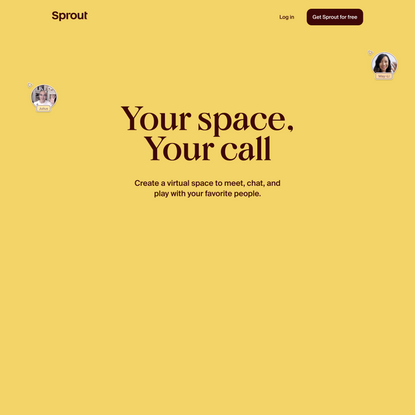 Sprout | Your space, your call