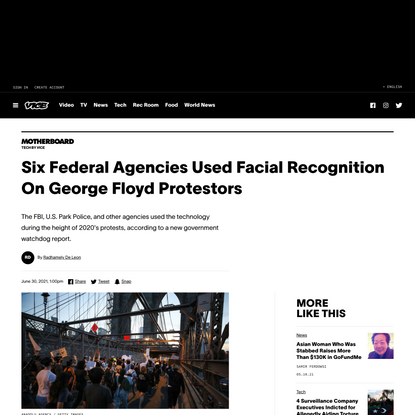 Six Federal Agencies Used Facial Recognition On George Floyd Protestors