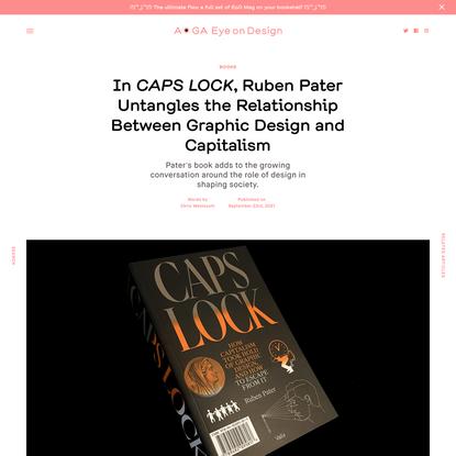 In CAPS LOCK, Ruben Pater Untangles the Relationship Between Graphic Design and Capitalism