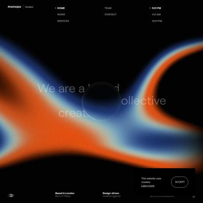 monopo london | Design-driven creative agency. Based in London, born in Tokyo.