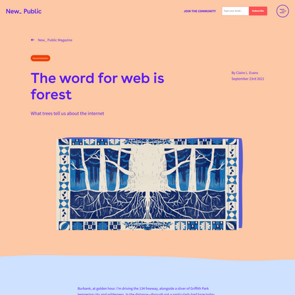 The word for web is forest | New_ Public Magazine