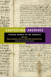 Contesting Archives Finding Women in the Sources