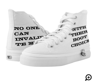 """""""No one can invalidate me with their boot choice"""" high tops"""