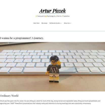 I wanna be a programmer! A journey. – Artur Piszek