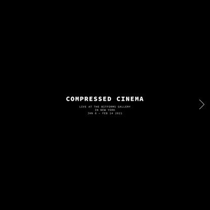 Compressed Cinema