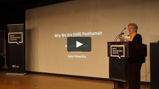 N. Katherine Hayles * Why We Are (Still) Posthuman