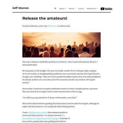 Release the amateurs! - Jeff Warren