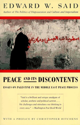 Said, Edward_Peace and its Discontents: Essays on Palestine in the Middle East Peace Process (1996)