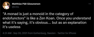 A monad is a monoid in the category of endofunctors