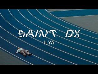 Saint DX - Ilya (Official Video)