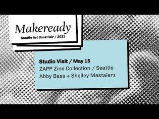 Seattle Art Book Fair / Makeready 2021 / Studio Visit / ZAPP Zine Collection