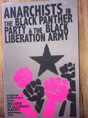 Maynard, Robyn. Anarchists in the Black Panther Party & the Black Liberation Army. Montréal, Québec: No One Is Illegal, 2010 [ojore-lutalo-ashanti-alston-interview-with-robyn-maynard.pdf]