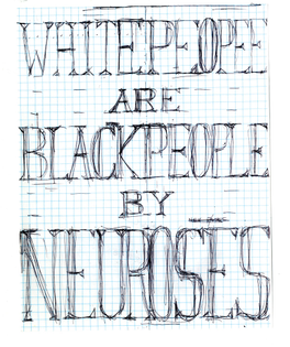 William Pope.L Skin Set: White People Are Black People by Neuroses, 2008