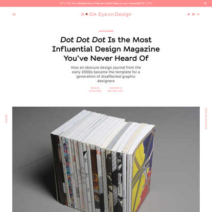 Dot Dot Dot Is the Most Influential Design Magazine You've Never Heard Of