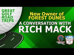 Rich Mack - New Owner of Forest Dunes Golf Club in Roscommon, MI