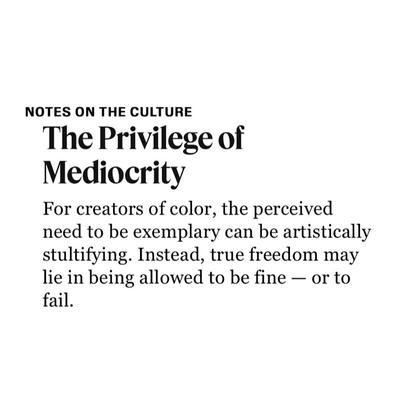 The Privilege of Mediocrity