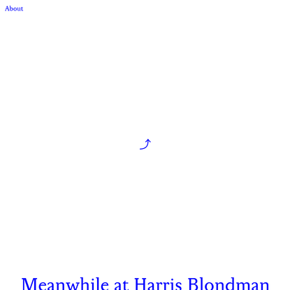 Meanwhile, at Harris Blondman