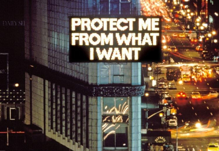 """Jenny Holzer, """"Protect me from what I want"""""""