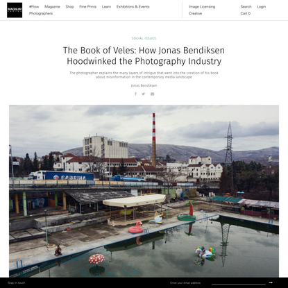 The Book of Veles: How Jonas Bendiksen Hoodwinked the Photography Industry | Magnum Photos Magnum Photos