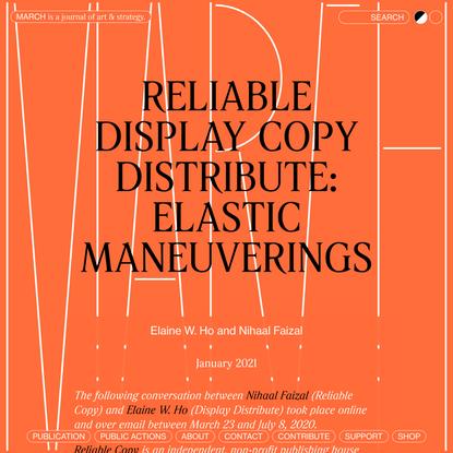Reliable Display Copy Distribute: Elastic Maneuverings