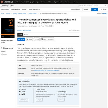 The Undocumented Everyday: Migrant Rights and Visual Strategies in the work of Alex Rivera   Journal of American Studies   C...