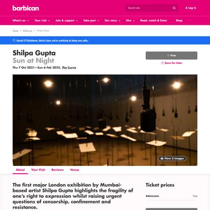 Shilpa Gupta | Barbican