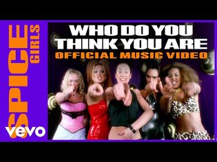 Spice Girls - Who Do You Think You Are