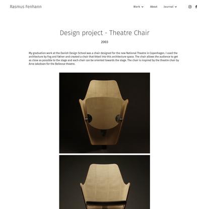 Design project - Theatre Chair - Rasmus Fenhann - Designer and Cabinetmaker based in Copenhagen, Denmark.