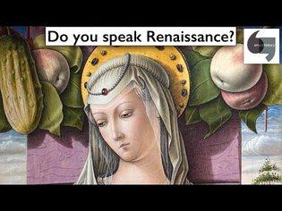 Do you speak Renaissance?