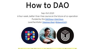 How to DAO course notes (Sep-Oct 2021)