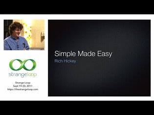 """""""Simple Made Easy"""" - Rich Hickey (2011)"""