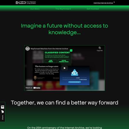 Internet Archive's 25th Anniversary * Imagine the future of the Internet