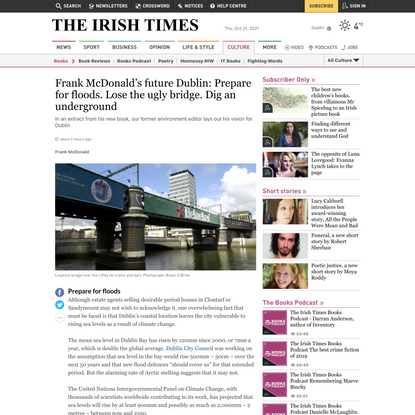 Frank McDonald's future Dublin: Prepare for floods. Lose the ugly bridge. Dig an underground