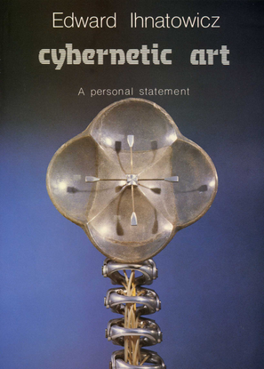 Edward Ihnatowicz: Cybernetic Art: A Personal Statement, 1986