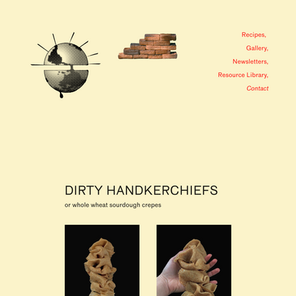Dirty Handkerchiefs, Sort of Crepes — Bread on Earth