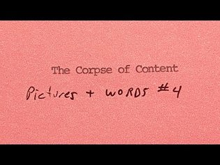 The Corpse of Content - Pictures & Words #4