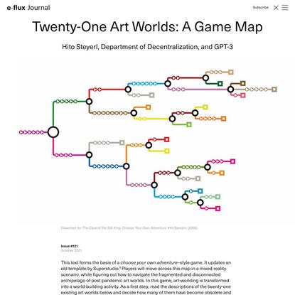 Twenty-One Art Worlds: A Game Map - Journal #121 October 2021 - e-flux