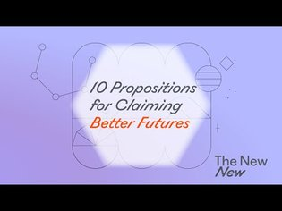 10 Propositions For Claiming Better Futures
