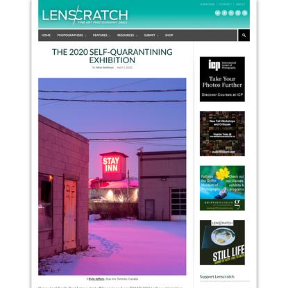 The 2020 Self-Quarantining Exhibition - LENSCRATCH