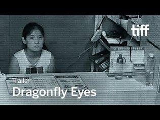 DRAGONFLY EYES Trailer | TIFF 2017