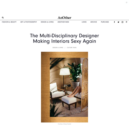 The Multi-Disciplinary Designer Making Interiors Sexy Again