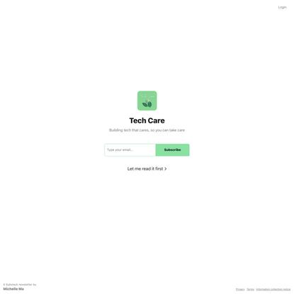 Tech Care | Michelle Ma | Substack