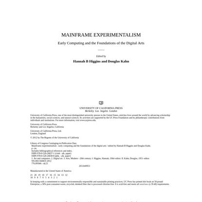 Hannah B. Higgins, Douglas Kahn (eds.): Mainframe Experimentalism: Early Computing and the Foundations of the Digital Arts, 2012