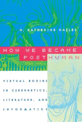 How We Became Posthuman, Katherine Hailes